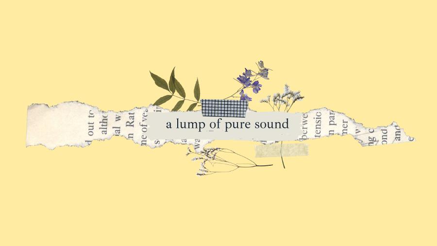 A Lump of Pure Sound
